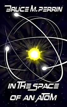 In the Space of an Atom by [Perrin, Bruce M.]