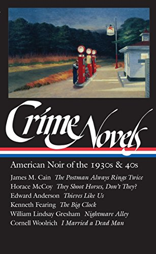 Crime Novels: American Noir of the 1930s and 40s: The Postman Always Rings Twice / They Shoot Horses, Don