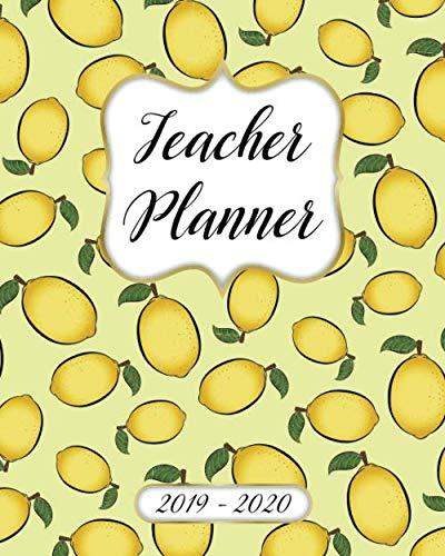 Teacher Planner 2019-2020 Lesson Plan Book: Weekly and Monthly Monday Start Academic Year Lesson Planner for Teachers | July 2019 to June 2020 Record Book| Lemon Pattern Cover]()