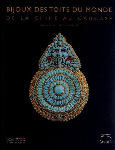 Bijoux des toits du monde : De la Chine au Caucase, collection Ghysels