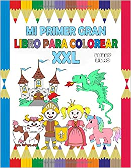 Mi Primer Gran Libro Para Colorear Xxl Un Libro Para
