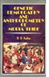 Genetic Demography and Anthropometry of Muria Tribe, Saha, S. S., 8170993016