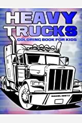 Heavy Trucks - Coloring Book For Kids: 45 Images of Semi-Trailers, Diggers, Mobile Cranes,  Bulldozers, Haul Trucks, Tank Trucks, Construction Sites Paperback