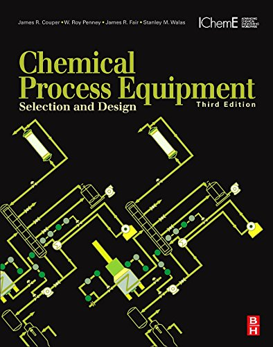 Chemical Process Equipment, Third Edition: Selection and Design