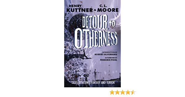 Detour to otherness henry kuttner c l moore stephen haffner detour to otherness henry kuttner c l moore stephen haffner richard powers robert silverberg frederik pohl 9781893887183 amazon books fandeluxe Image collections