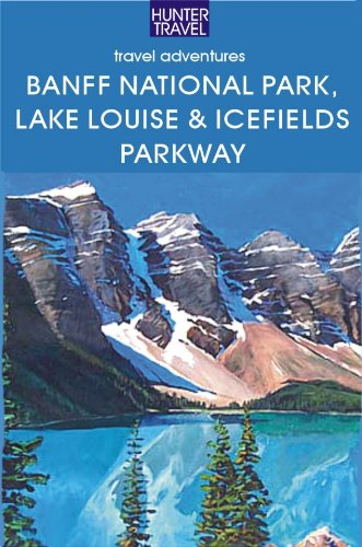 - Banff National Park, Lake Louise & Icefields Parkway