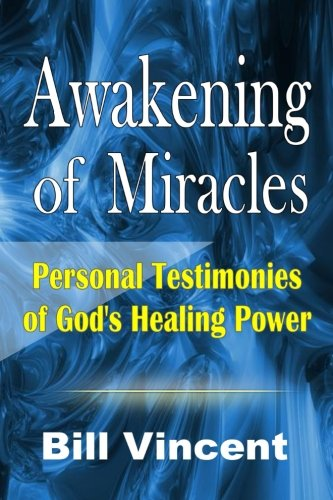 Download Awakening of Miracles: Personal Testimonies of God's Healing Power PDF