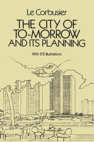 The city of tomorrow and its planning dover architecture ebook le the city of tomorrow and its planning dover architecture por corbusier le fandeluxe Image collections