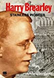 Harry Brearley Stainless Pioneer Autobiographical Notes