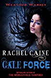 Gale Force. Rachel Caine (Weather Warden)