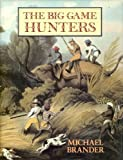 img - for The Big Game Hunters book / textbook / text book