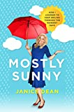 Product picture for Mostly Sunny: How I Learned to Keep Smiling Through the Rainiest Days by Janice Dean