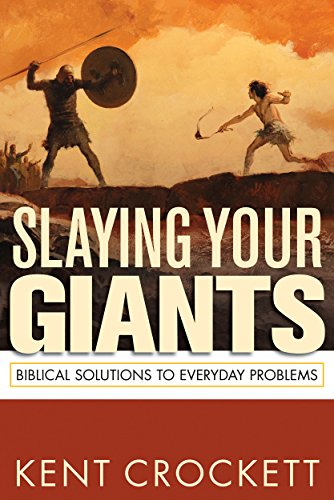 Biblical Solutions - Slaying Your Giants: Biblical Solutions to Everyday Problems
