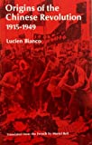 Origins of the Chinese Revolution, 1915-1949, Lucien Bianco, 0804707464