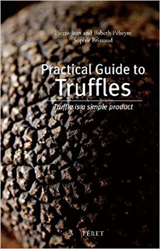 Lire PRACTICAL GUIDE TO TRUFFLES, TRUFFLE SIMPLE PRODUCT pdf