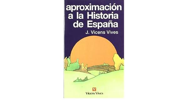 Aproximaci—n A La Historia De Espa–a. Vicens Bolsillo: Amazon.es: Vicens Vives, Jaume: Libros