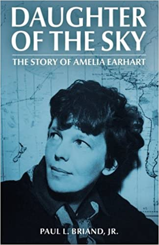 Daughter of the Sky The Story of Amelia Earhart