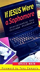 If Jesus Were a Sophomore: Discipleship for College Students