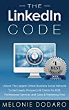The LinkedIn Code: Unlock The Largest Online