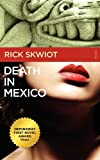 Death in Mexico, Rick Skwiot, 0982859112