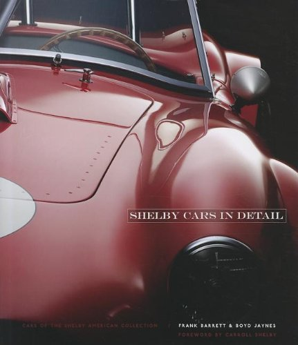 Shelby Cars in Detail: Cars of the Shelby American -