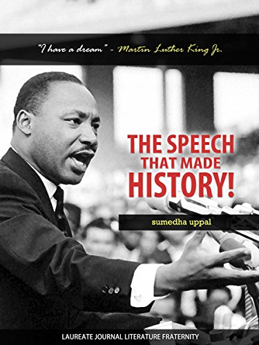 The Speech That Made History I Have A Dream Martin Luther King Jr