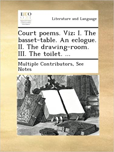 Viz; I. The Basset Table. An Eclogue. II. The Drawing Room. III. The  Toilet. ...: Amazon.co.uk: See Notes Multiple Contributors: Books