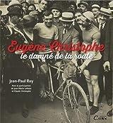 Eugène Christophe, le damné de la route