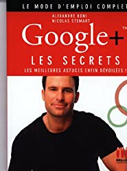 Google+ : Les secrets