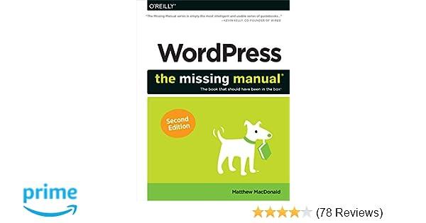 wordpress the missing manual missing manuals matthew macdonald rh amazon com WordPress Mac Review