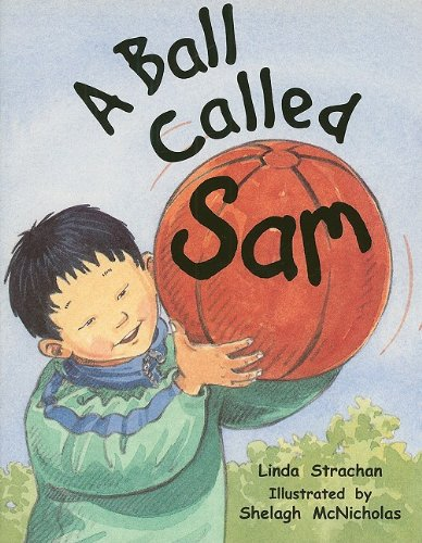 Rigby Literacy: Student Reader  Grade 1 (Level 8) Ball Called Sam