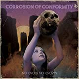 51tnKrkTIrL. SL160  - Corrosion of Conformity - No Cross No Crown (Album Review)