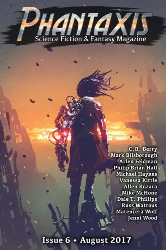Phantaxis August 2017: Science Fiction & Fantasy Magazine