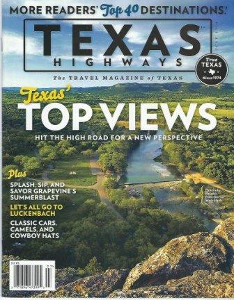 - Texas Highways Magazine, July 2014 The Travel Magazine of Texas: Texas' Top Views