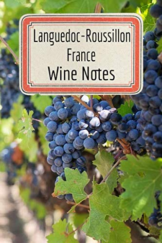 Languedoc-Roussillon France Wine Notes: Wine Tasting Journal - Record Keeping Book for Wine Lovers - 6