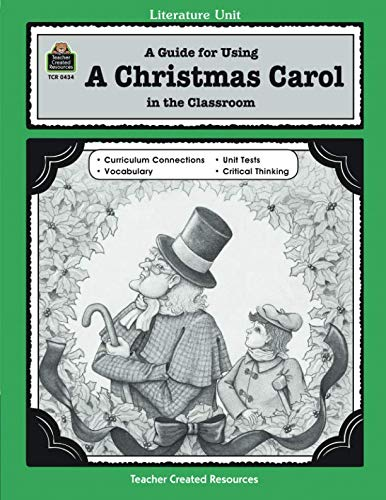 Teacher Created Resources Literature Units - A Guide for Using A Christmas Carol in the Classroom (Literature Unit (Teacher Created Materials))