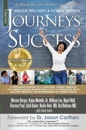 Journeys To Success: Health, Wellness & Fitness Edition (Volume 6)
