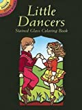 Little Dancers Stained Glass Coloring Book (Dover Stained Glass Coloring Book)