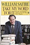 Take My Word for It (More on Language from William Safire)