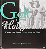 img - for Golf in Hollywood: Where the Stars Come Out to Play by Chew, Robert Z., Pavoni, David D. (1998) Hardcover book / textbook / text book