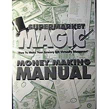 Supermarket Magic Money Making Manual