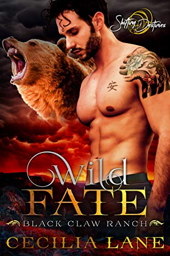 Wild Fate: A Shifting Destinies Bear Shifter Romance (Black Claw Ranch Book 4) by [Lane, Cecilia]