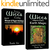 Living Wicca Today Pagan Holidays & Earth Magic: A Beginner's Guide to Wiccan Traditions and Practices