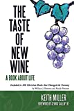 The Taste of New Wine: A Book About Life