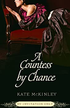 A Countess by Chance (By Invitation Only Book 2) by [McKinley, Kate]