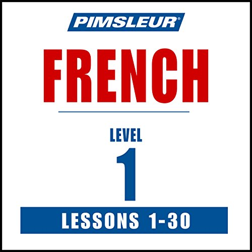 French Level 1: Learn to Speak and Understand French with Pimsleur Language...