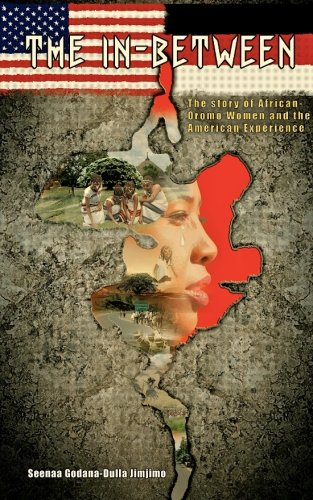 Search : The In-Between: The Story of African-Oromo Women and the American Experience