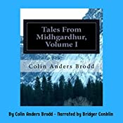 Tales from Midhgardhur, Book 1: More Midhgardhur Fantasy | Colin Anders Brodd