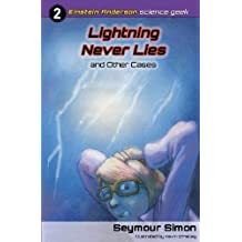 Lightning Never Lies and Other Cases (Einstein Anderson, Science Geek) by Simon, Seymour (March 29, 2013) Paperback
