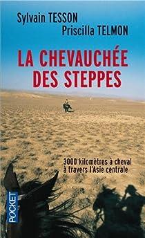 La chevauchée des steppes : 3000 kilomètres à cheval à travers l'Asie centrale par Tesson